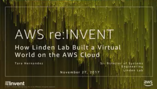 Linden Lab: How Linden Lab Built a Virtual World on the AWS Cloud (GAM311)