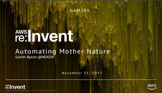 Nexon: Automating Mother Nature: How Nexon Used AWS Services to Algorithmically Create and Manage an In-Game Ecosystem (GAM305)