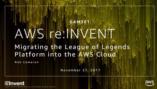 AWS re:Invent - Riot Games