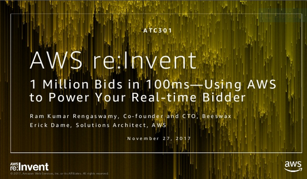 1 Million Bids in 100ms - Using AWS to Power Your Real-time Bidder