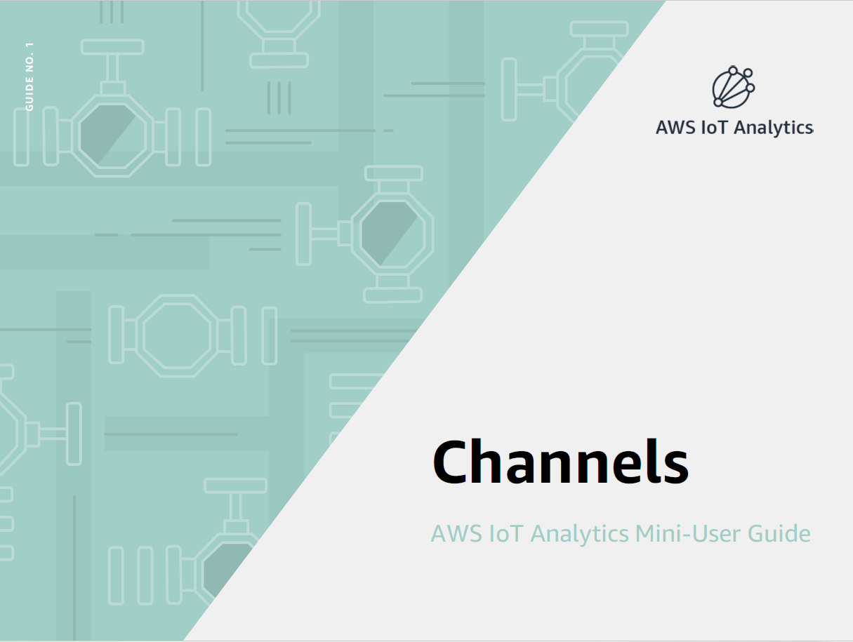 AWS IoT Analytics Mini User Guide: Channels