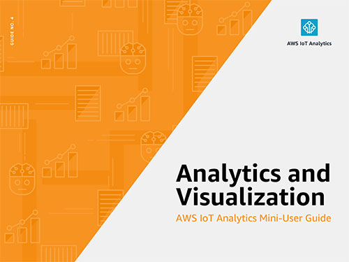 AWS IoT Analytics Mini User Guide: Analytics and Visualizations