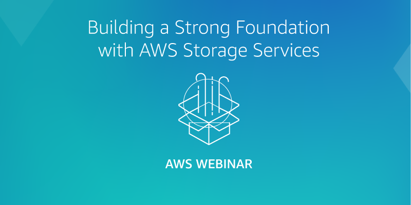 Building-a-Strong-Foundation-with-AWS-Storage-Services
