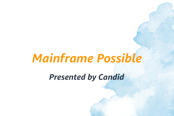 Candid Webinar: Mainframe Possible