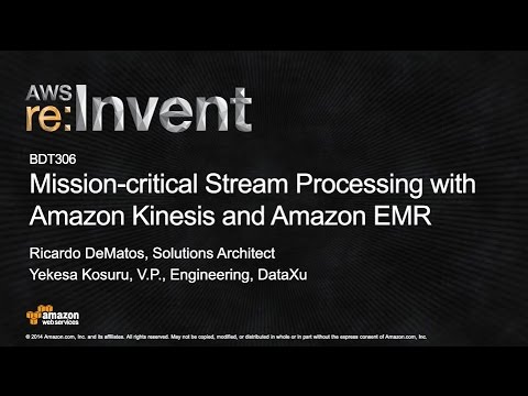 Mission-Critical Stream Processing with Amazon EMR and Amazon Kinesis