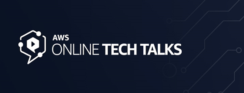 AWS Online Tech Talks