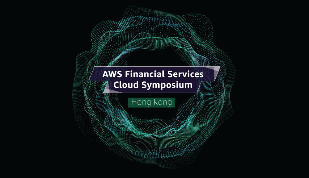 Aws Financial Services Cloud Symposium Hong Kong