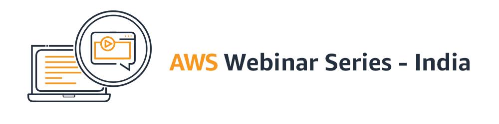 AWS Webinar Series for India