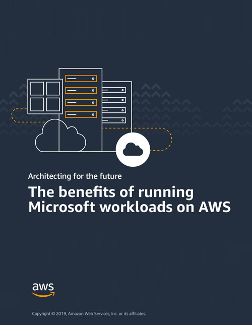 Architecting for the Future: Benefits of Running Microsoft Workloads on AWS