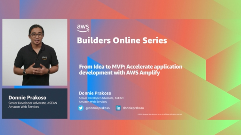 From Idea to MVP: Accelerate application development with AWS Amplify (Level 200)