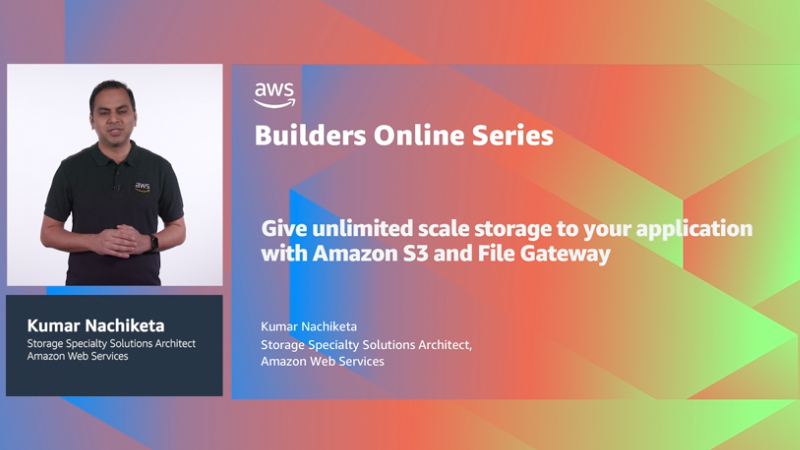 Give unlimited scale storage to your application with Amazon S3 and File Gateway (Level 200)