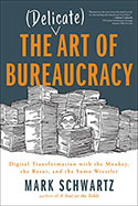 View The Delicate Art of Bureaucracy on Amazon