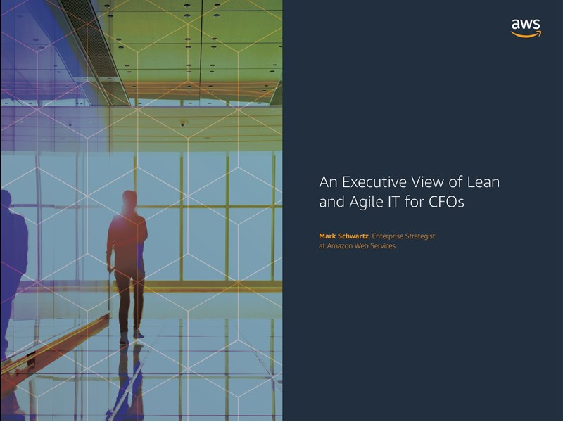 AWS Executive Insights Ebook: An Executive View of Lean and Agile IT for CFOs