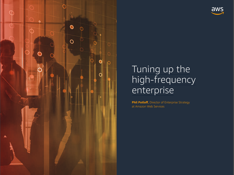 AWS Executive Insights Ebook: Tuning up the High Frequency Enterprise