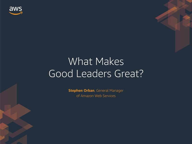 AWS Executive Insights: What Makes Good Leaders Great?