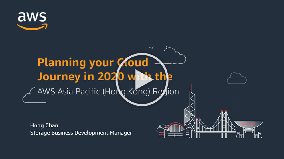 AWS Webinar Planning your Cloud Journey in 2020 with the AWS Asia Pacific (Hong Kong) Region