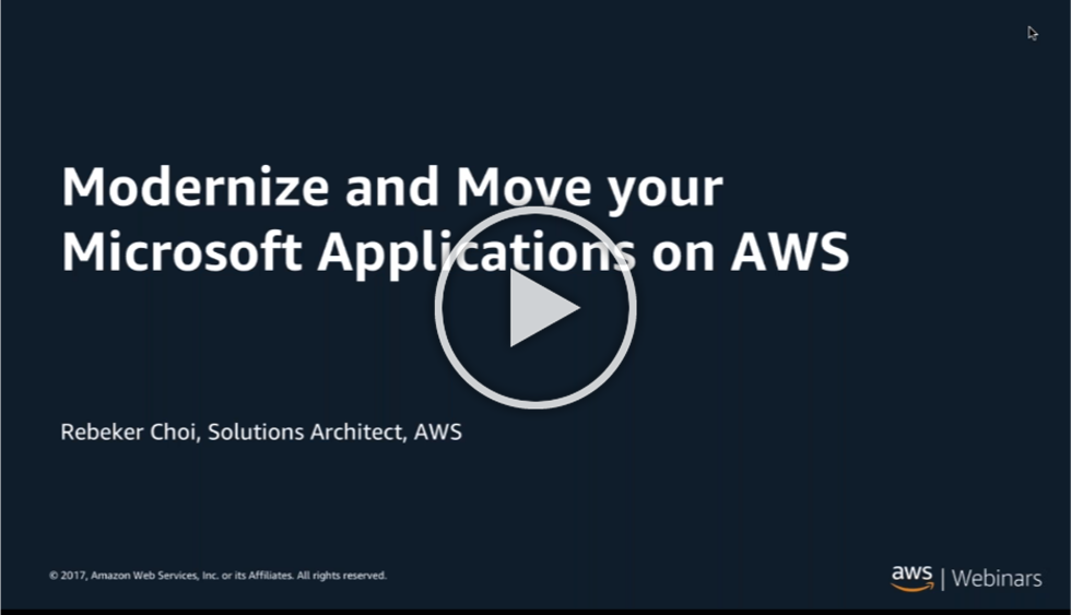 Modernize and Move your Microsoft Applications on AWS