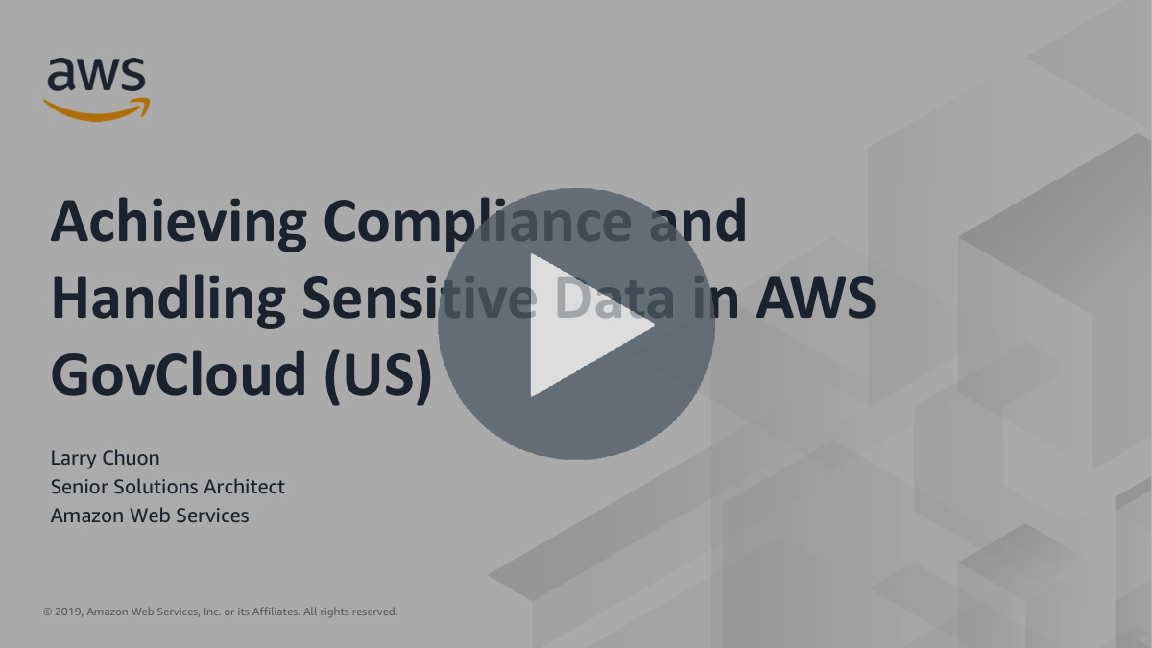 Achieving Compliance and Handling Sensitive Data in AWS GovCloud (US)