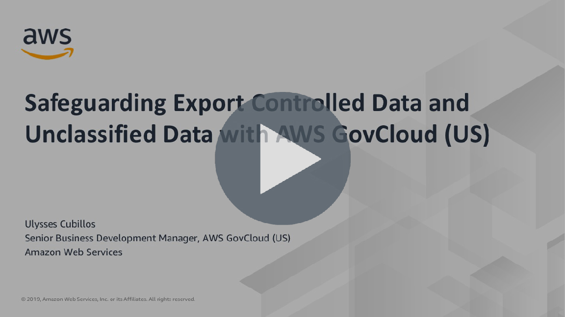 Safeguarding Export Controlled Data and Unclassified Data with AWS GovCloud (US)