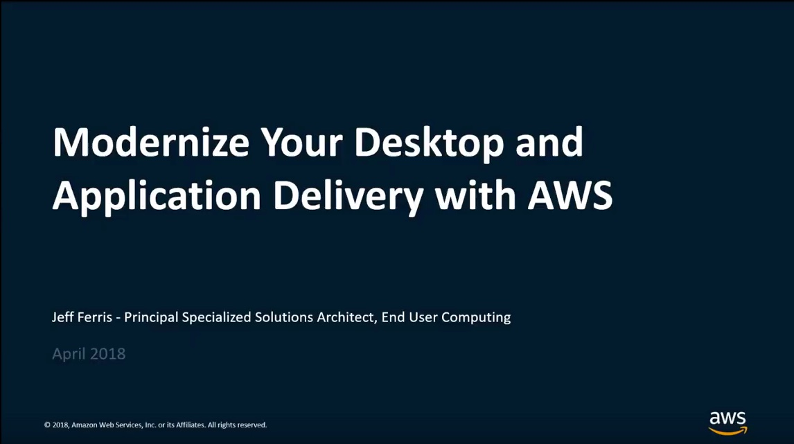 Deploy your Desktops and Apps on AWS - AWS Online Tech Talks