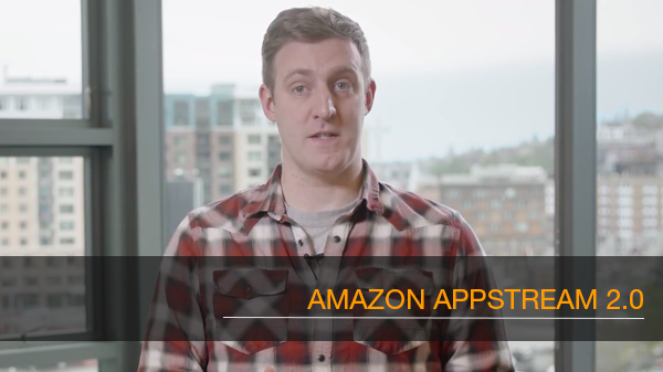 Amazon AppStream 2.0 簡介