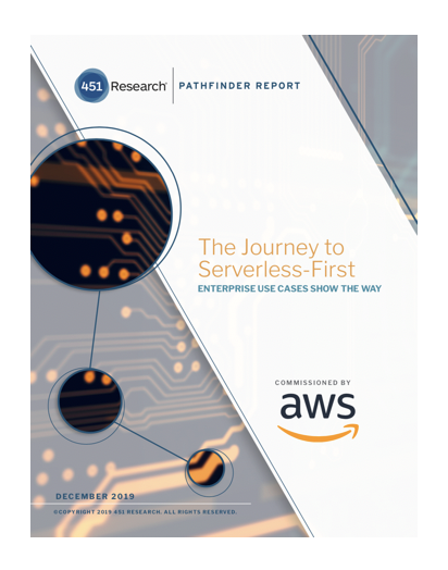 The Journey to Serverless-First: Enterprise Use Cases - 451 Research