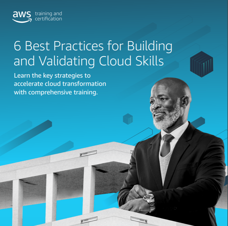 6 Best Practices for Building and Validating Cloud Skills