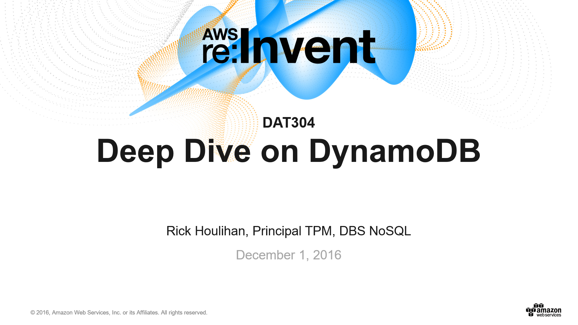 DAT304 Deep Dive on Amazon DynamoDB