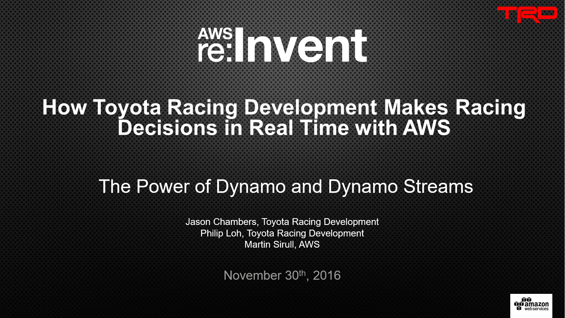 DAT311 How Toyota Racing Development Makes Racing Decisions in Real Time with AWS
