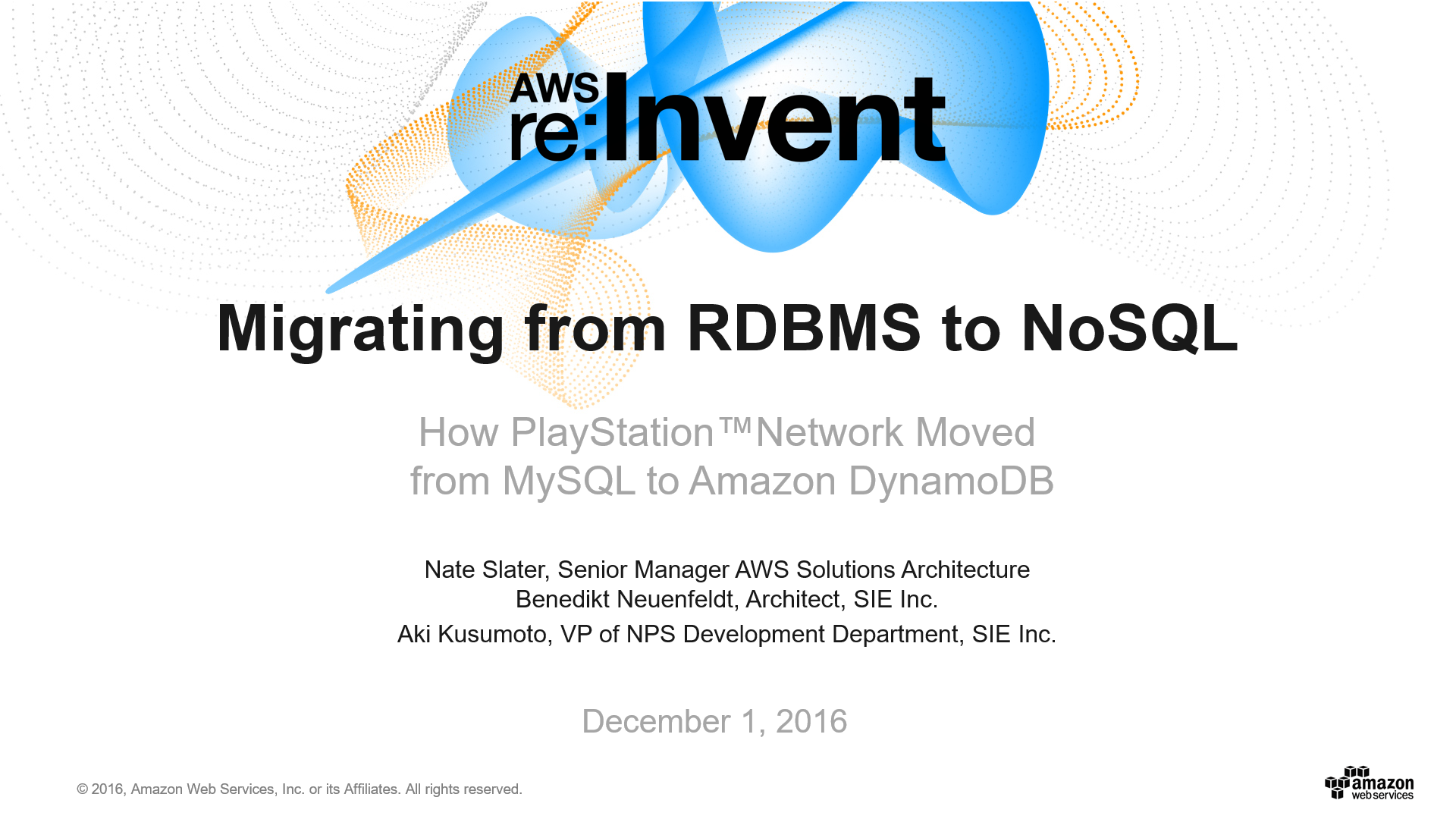 DAT318 Migrating from RDBMS to NoSQL How PlayStationTM Network Moved from MySQL to Amazon DynamoDB