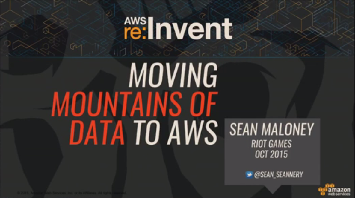 Riot Games - Migrating Mountains of Data to AWS