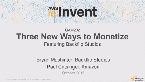 GAM202 - Three New Ways to Monetize featuring Backflip Studios