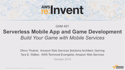 GAM401 - Build a Serverless Mobile Game with Amazon Cognito, Lambda, and DynamoDB