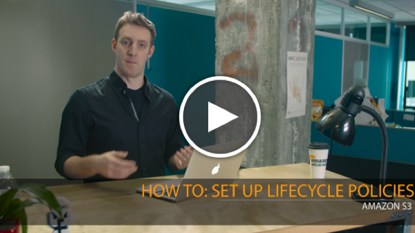 11-How To- Set Up Amazon S3 Lifecycle Policies_play