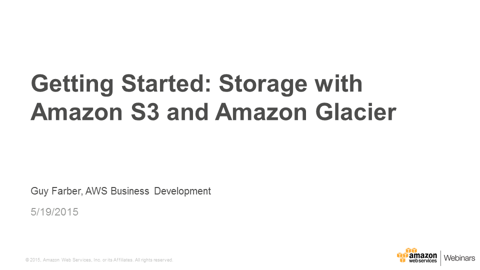 AWS Webinar | Storage with Amazon S3 and Amazon Glacier