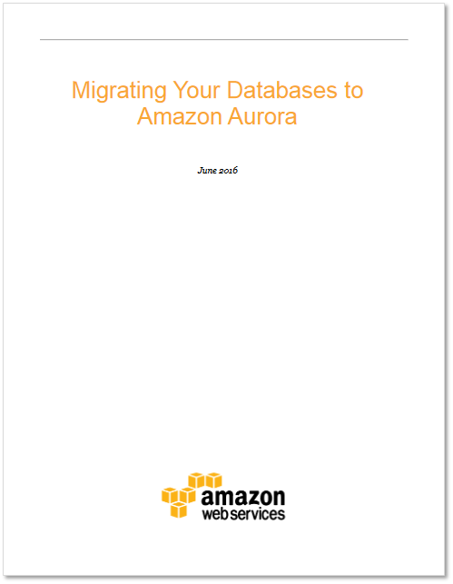 Whitepaper: Migrating Your Databases to Amazon Aurora